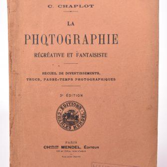 La Photographie Récréative et Fantaisiste, C. Chaplot